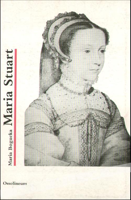 Maria Stuart  - Maria Bogucka.2