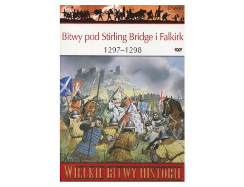 Bitwy pod Stirling Bridge i Falkirk 1297 – 1298 r.