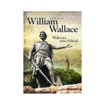 William Wallace  –  Andrew Fisher