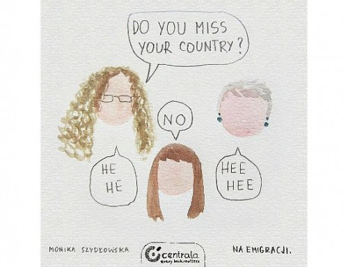 Do you miss your country? – Na emigracji