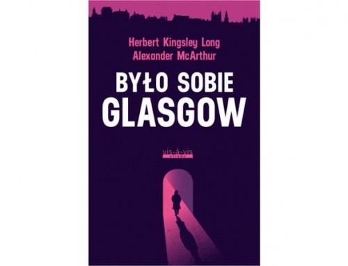 Było sobie Glasgow – recenzja książki