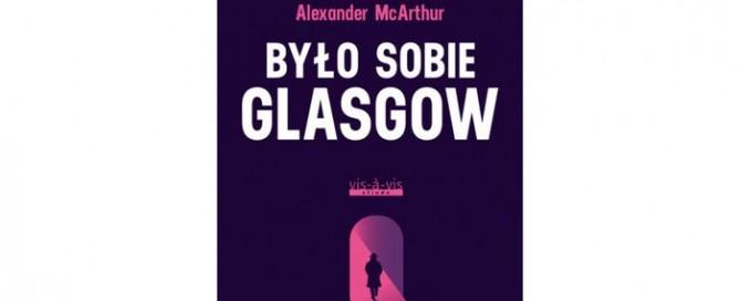 Było sobie Glasgow - recenzja książki